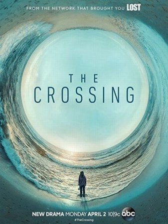 Сериал Переправа (1 сезон) / The Crossing [2018]